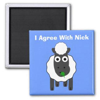 I Agree With Nick ~ Political U.K General Election Square Magnet