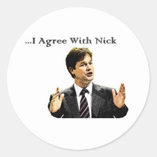 I Agree With Nick Round Sticker