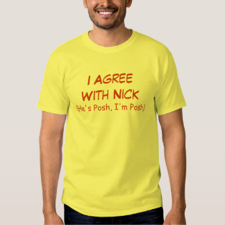 I Agree With Nick Tshirts