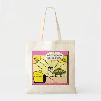 """I ain't afraid of no snow"" tote"