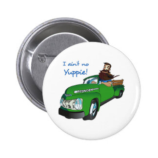 I AINT NO YUPPIE PINBACK BUTTONS