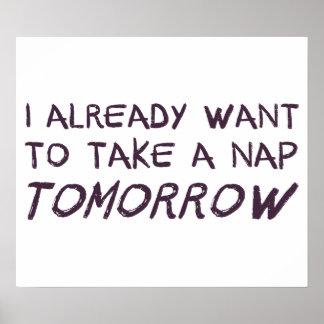 I Already Want To Take A Nap Tomorrow Print