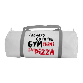 I ALWAYS GO TO THEN GYM THEN I EAT PIZZA DBR CC GYM BAG
