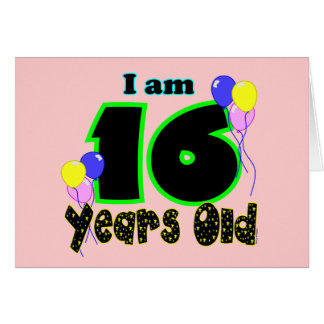 I Am 16 Years Old Card Greeting Card