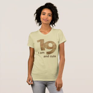 I Am 19 And Cute Words Excellent Gift For Girls T Shirt