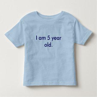 I am 5 year old. tee shirt