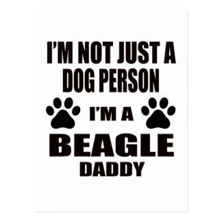 I am a Beagle Daddy Postcard