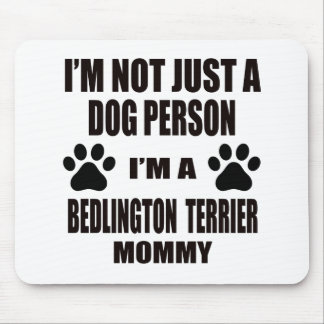 I am a Bedlington Terrier Mommy Mouse Pad