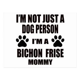 I am a Bichon Frise Mommy Postcard