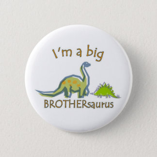 I am a big brothersaurus 6 cm round badge