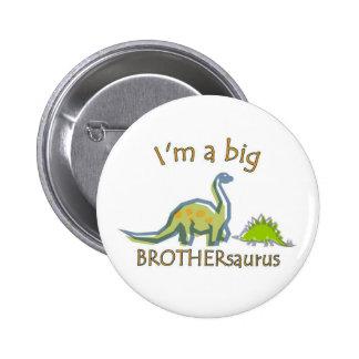 I am a big brothersaurus 6 cm round badge