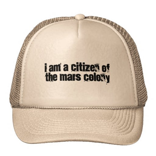 I am a citizen of the Mars colony Mesh Hats