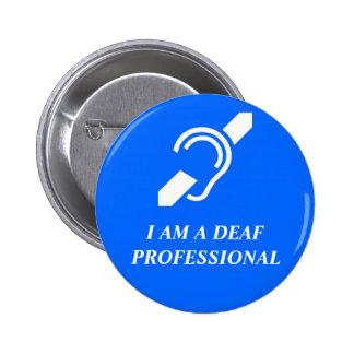 I AM A DEAF PROFESSIONAL (OR OTHER CUSTOM WORD) 6 CM ROUND BADGE