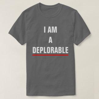 I AM A DEPLORABLE T-Shirt
