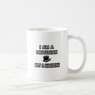 I Am A Dietitian ... Not A Magician Coffee Mug