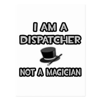I Am A Dispatcher ... Not A Magician Postcard