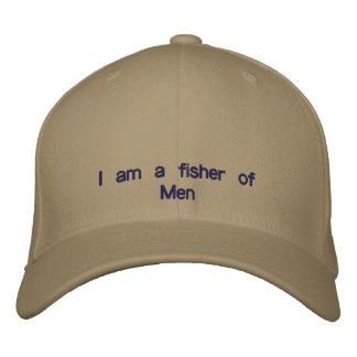 I am a fisher of Men Embroidered Hat