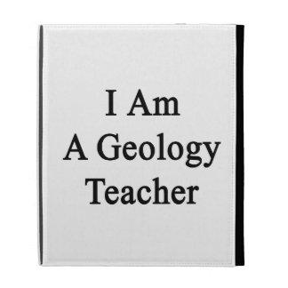 I Am A Geology Teacher iPad Folio Covers