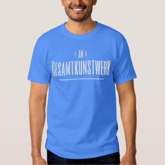 I am a Gesamtkunstwerk T-shirt