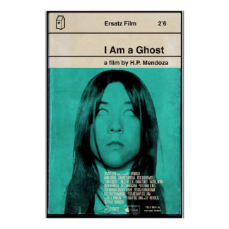 I Am a Ghost 24x36 Movie Poster