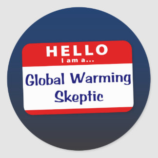 I Am a Global Warming Sceptic Round Sticker