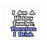 I Am A History Teacher, Therefore I Drink