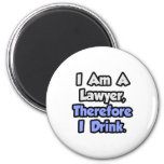 I Am A Lawyer, Therefore I Drink