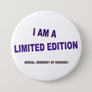 I Am A Limited Edition 7.5 Cm Round Badge