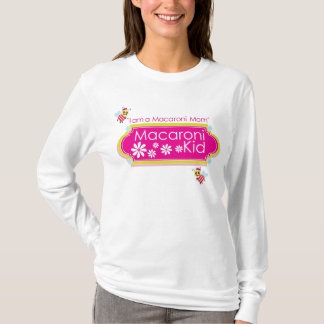"""I am a Macaroni Mom"" Reg. Fit Long Sleeve T-shirt"