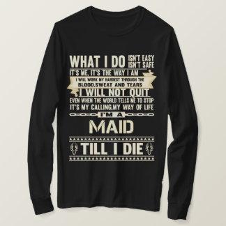 I Am A MAID. Gift T-Shirt