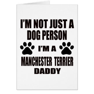 I am a Manchester Terrier Daddy Card