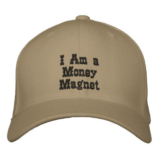 I Am a Money Magnet Embroidered Hats