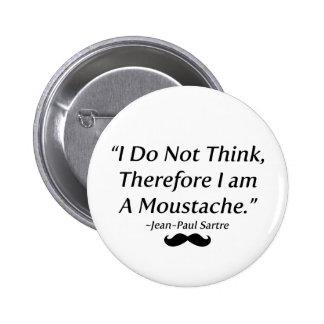 I Am A Moustache Pinback Button