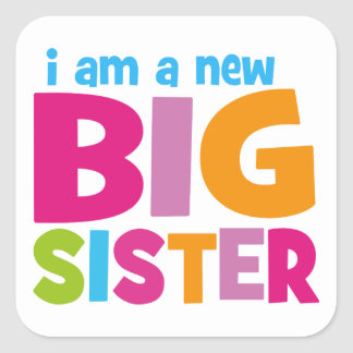 I am a new Big Sister Square Sticker
