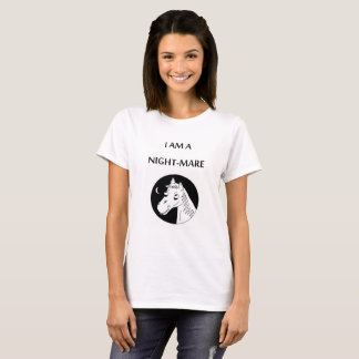 I am a Night-Mare T-Shirt