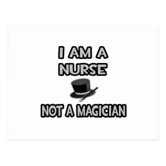 I Am A Nurse ... Not A Magician Postcard