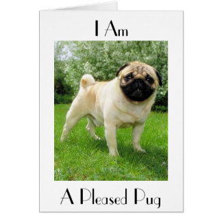 """I AM A PLEASED PUG"" THANK YOU GREETING CARD"
