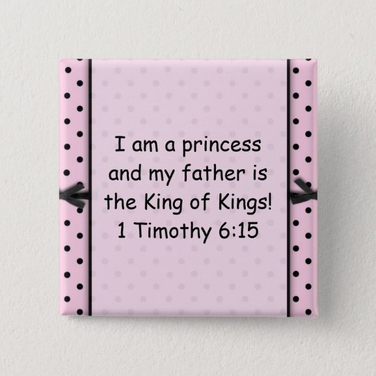 I am a princess and my father is the King of Kings 15 Cm Square Badge