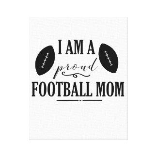I am a Proud Football Mom Canvas Print