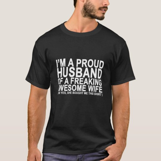 I am a proud husband of a freaking wife.png T-Shirt
