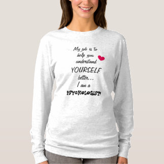 I am a PSYCHOLOGIST Beautiful Quote T-Shirt