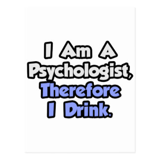 I Am A Psychologist, Therefore I Drink Postcard