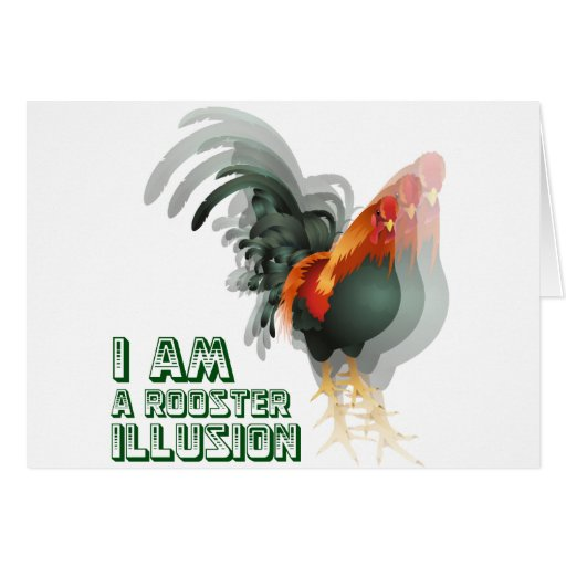 I Am A Rooster Illusion Greeting Card
