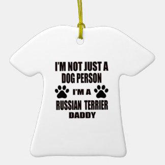 I am a Russian Terrier Daddy Ceramic T-Shirt Ornament