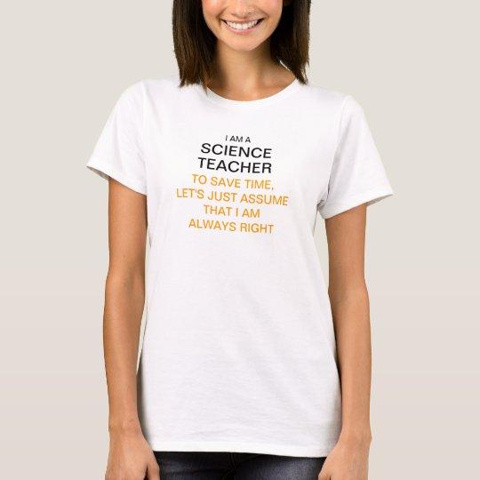 I am a science teacher, let's assume im
