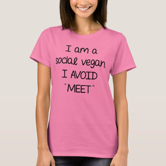I am a social vegan. I avoid meet.