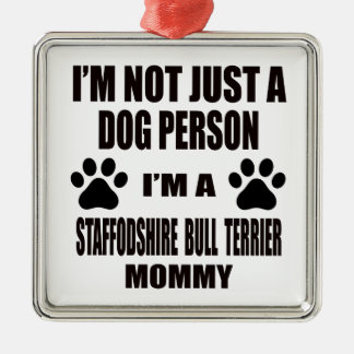 I am a Staffordshire Bull Terrier Mommy Silver-Colored Square Ornament