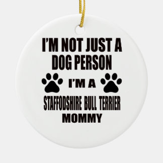 I am a Staffordshire Bull Terrier Mommy Round Ceramic Ornament