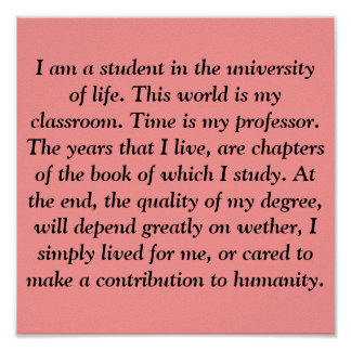 I am a student in the university of life. This ... Poster