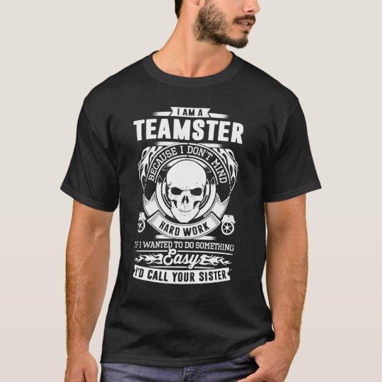 I Am A Teamster Because I Don't Mind